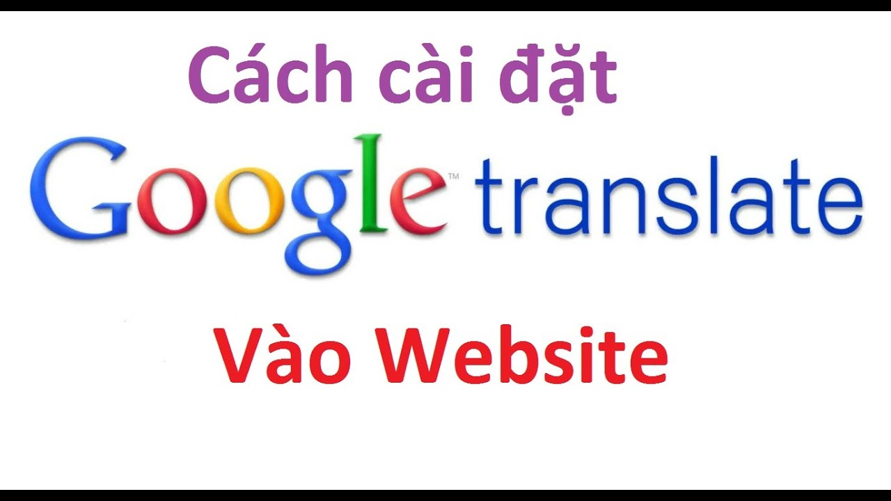 Thêm google translate vào website