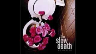 "The Slow Death - ""I Need A Drink"""