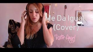 Me Da Igual - Katie Angel (cover Daniela Chena)