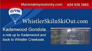 Kadenwood Gondola, Whistler...A gondola ride up and down