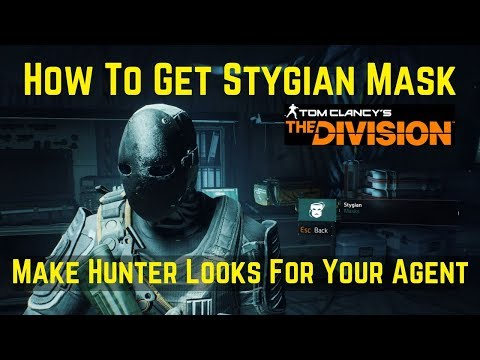 The Division How To Get Stygian Mask And Make Hunter Looks For Your Agent!