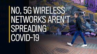 No, 5G wireless networks aren't spreading COVID-19