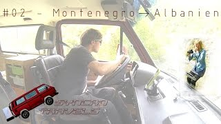[EngSub] Europe #02 - From Montenegro to Albania - Ulcinj, Komani Lake and Valbona