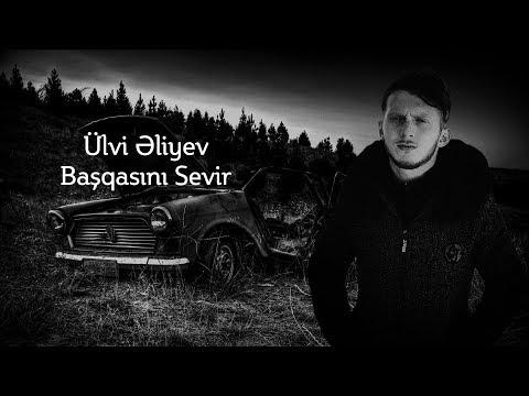 Ülvi Əliyev - Başqasını Sevir