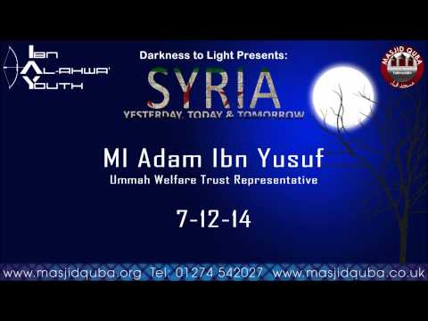 05 Present Day Syria (Eye Witness Account) by Ml Adam Ibn Yusuf - Darkness to Light 2013