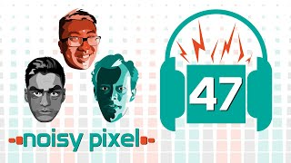 Noisy Pixel Podcast Episode 47 - What Makes DLC Worth It?