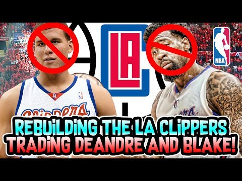 TRADING DEANDRE JORDAN + BLAKE GRIFFIN! LOS ANGELES CLIPPERS REBUILD! NBA 2K18 MY LEAGUE