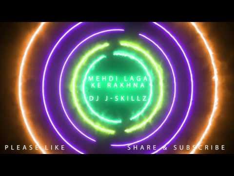 Mehndi Laga Ke Rakhna - DJ Skillz