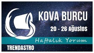 KOVA BURCU 20 - 26 AĞUSTOS HAFTALIK YORUM | TRENDASTRO