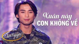 Xuân Này Con Không về - ĐAN NGUYÊN   Official MV