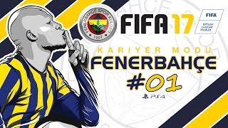 FIFA 17 FENERBAHÇE Kariyer #01 ★ Yeni Sezon - Hedeflerin Hepsi Büyük !!! ★ PS4