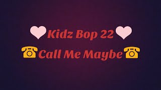 Kidz Bop 22- Call Me Maybe (Lyrics)