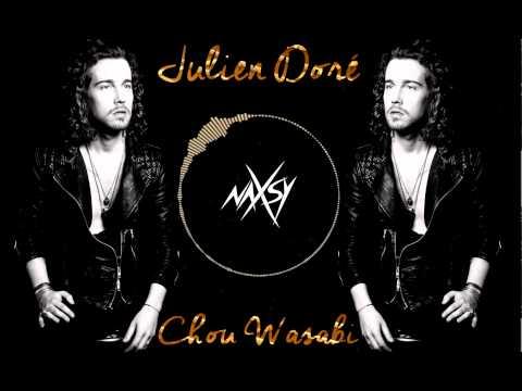 Julien Doré - Chou Wasabi (Naxsy Remix) HQ