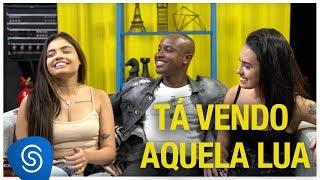 Baixar Thiaguinho - Tá Vendo Aquela Lua part. Carol & Vitória (Cover) [Vídeo Oficial]
