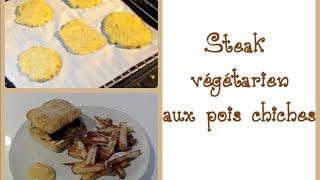 Cuisine n°20 || STEAK VÉGÉTARIEN aux pois chiche