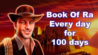 I played Book of Ra every day for 100 days - This is what happened!