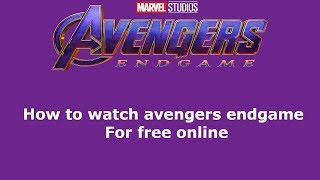 HOW TO WATCH AVENGERS ENDGAME ONLINE FREE (INSANE)