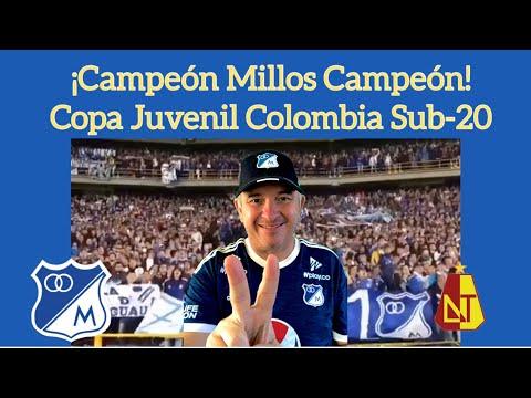 ¡CAMPEÓN MILLOS CAMPEÓN! Copa Juvenil Colombia Sub-20