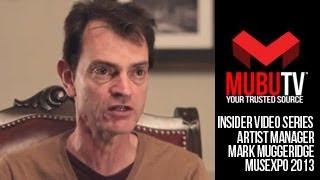MUBUTV: Insider Video Series | Season 2 Episode #26 Artist Manager Mark Muggeridge
