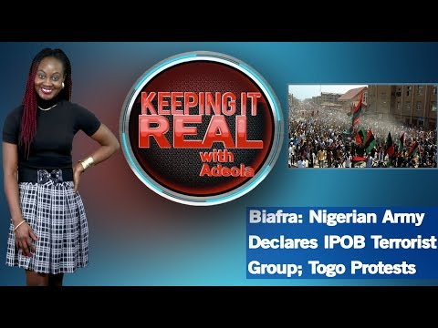 Keeping It Real With Adeola - 279 (Nigerian Army Declares Biafra A Terrorist Group; Togo Protests)