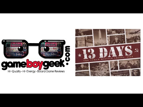 13 Days: The Cuban Missle Crisis Review with the Game Boy Geek
