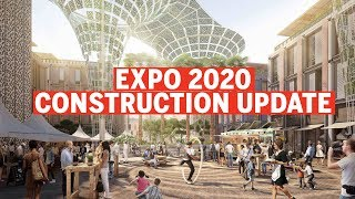 Expo 2020: Construction and project update