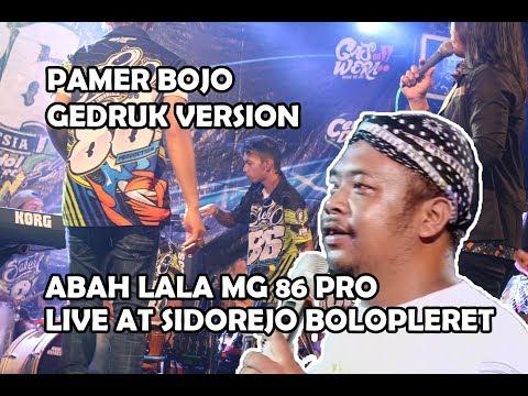 ABAH LALA - PAMER BOJO GEDRUK VERSION MG 86 PRO LIVE STAGE SIDOREJO BOLOPLERET