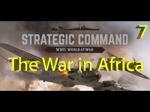 Strategic Command: WWII World at War - The War in Africa - Part 7