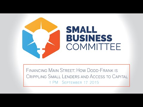 Financing Main Street: How Dodd-Frank is Crippling Small Lenders and Access to Capital