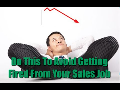 do this to avoid getting fired from your sales job - Getting Fired How To Avoid Getting Fired From Your Job