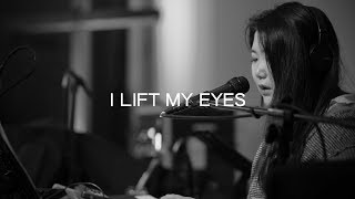 【Channel】I Lift My Eyes