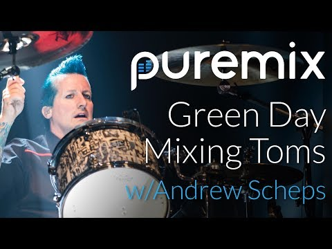 Andrew Scheps Mixing Toms featuring Green Day
