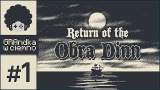 Return of the Obra Dinn PL #1 | Następca Papers, Please!