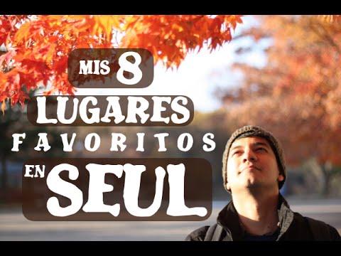 MIS 8 LUGARES FAVORITOS EN SEUL