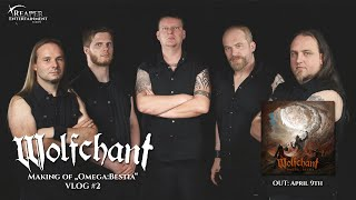 WOLFCHANT - Omega:Bestia (VLOG #2)