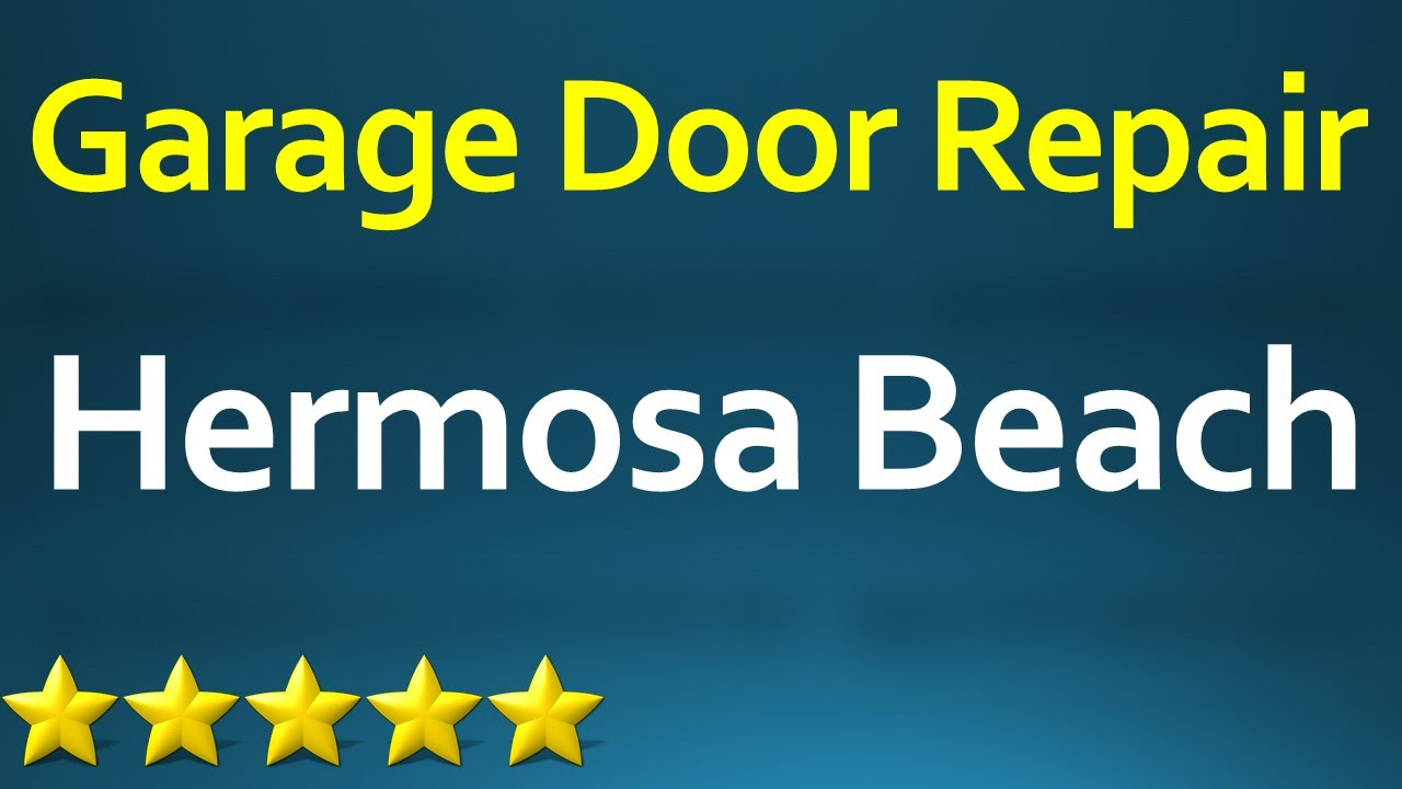 Garage Door Repair Hermosa Beach 310 579 9323 Youtube