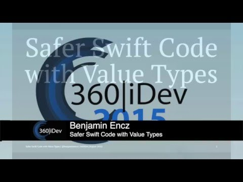 Benjamin Encz - Safer Swift Code with Value Types