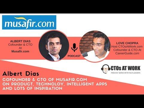 Podcast: Albert Dias Cofounder & CTO Musafir.com With Love Chopra at CTOsAtWork com