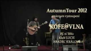 KOFE@VLNA - AutumnTour 2012 - Hradec Králové