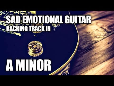Sad Emotional Guitar Backing Track In A Minor