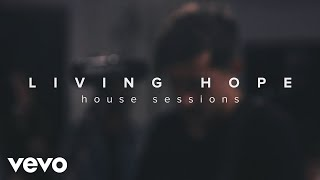 Phil Wickham - Living Hope (House Sessions)