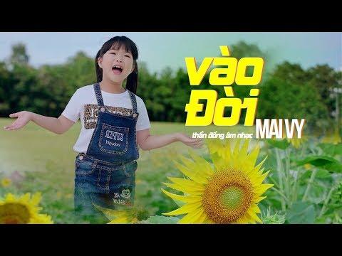 Vào Đời ☀ Thần Đồng Âm Nhạc Bé Mai Vy [MV Official] Nhạc Thiếu Nhi Hay Cho Bé