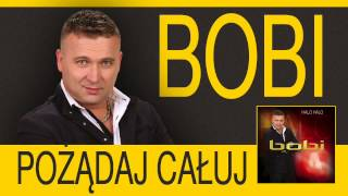 BOBI - Pożądaj całuj (Official Audio)