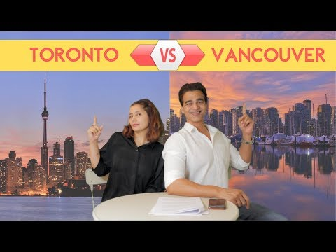 Vancouver Vs Toronto : Most Accurate City Comparison For New Immigrants