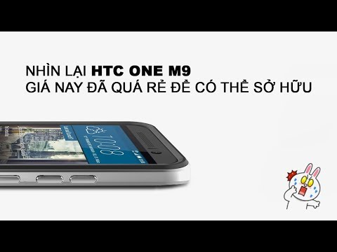 Nhìn lại Htc One M9 - Giá nay đã quá rẻ để có thể sở hữu