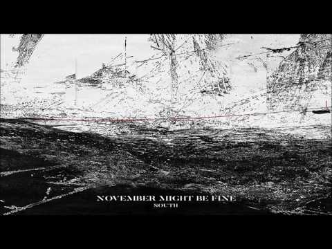 November Might Be Fine - South [Full Album]