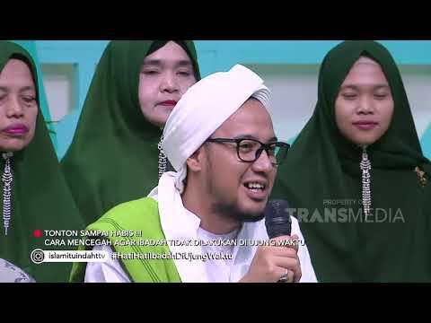 ISLAM ITU INDAH - Hati-Hati Ibadah Di Ujung Waktu (21/2/20) PART3