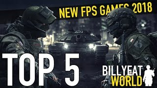 Top 5 New FPS Shooter Games - Upcoming In 2018