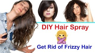 How to Make Hair Spray | Get Rid of Frizzy Hair at Home Naturally