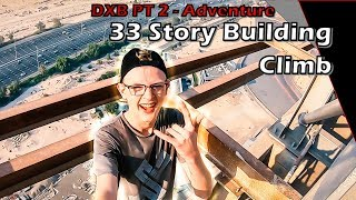DXB Building Climb With Jay Boston - PT 2